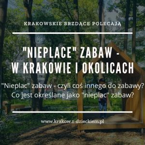 Nieplace zabaw - w Krakowie i okolicach