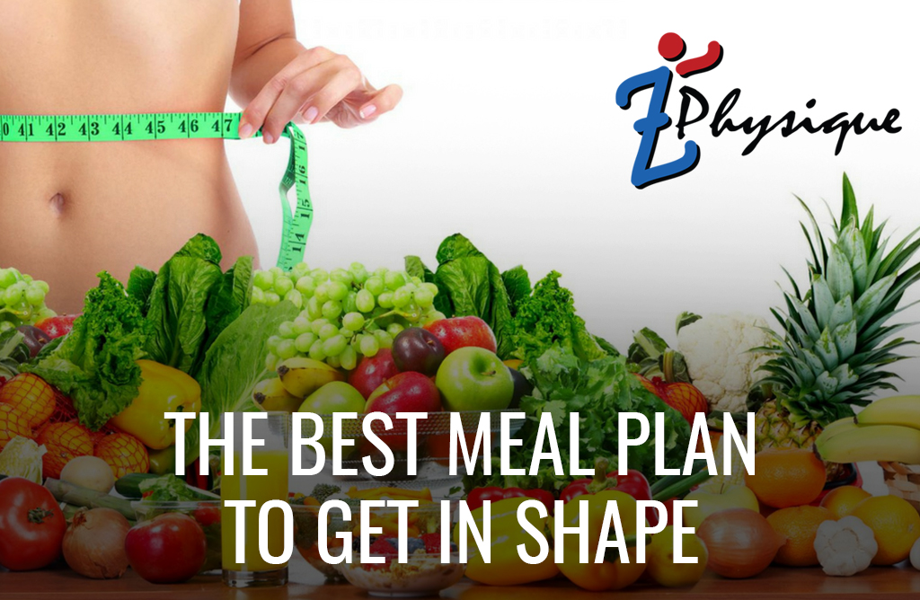 Healthy Eating: The Best Meal Plan to Get in Shape