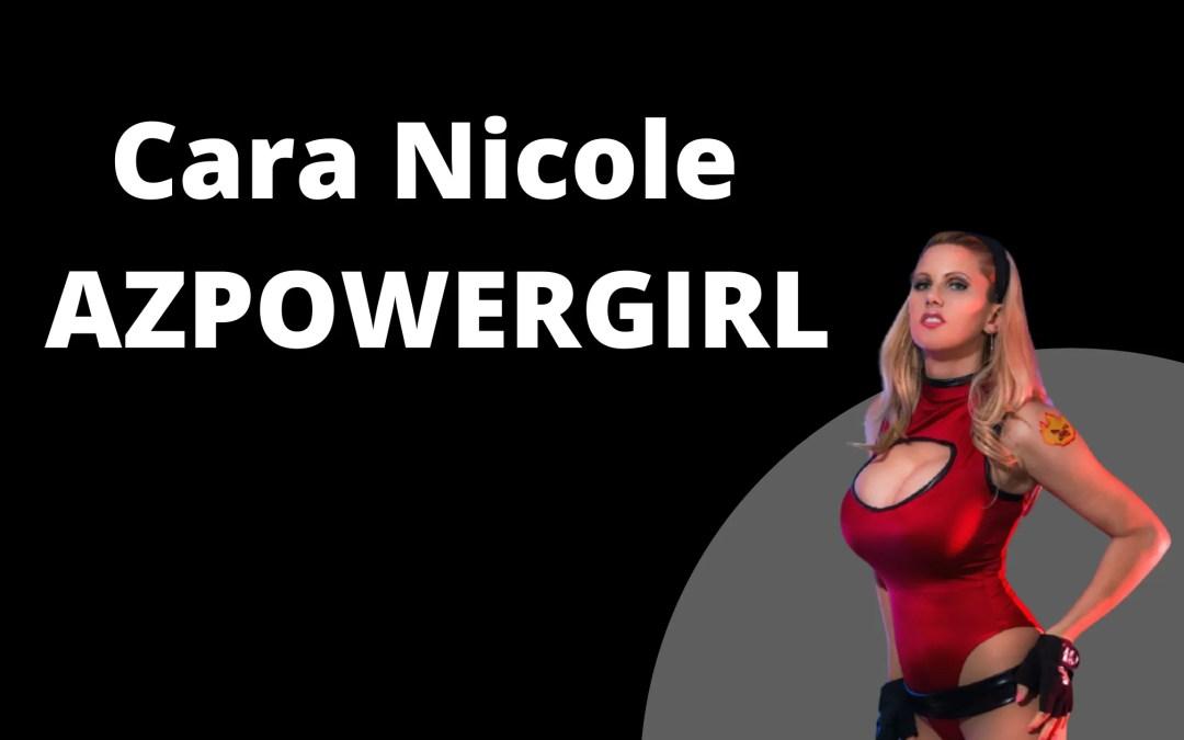 AzPowerGirl – Cara Nicole The Queen Of Cosplay