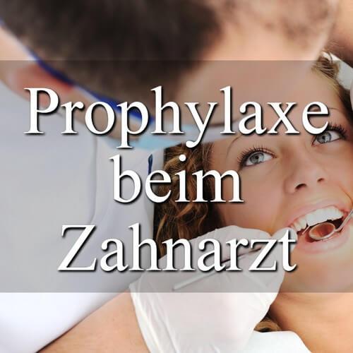 Was ist Prophylaxe beim Zahnarzt?