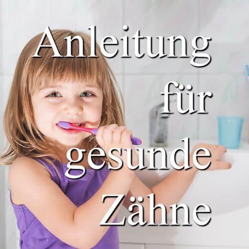 Zähneputzen! Eine Anleitung für gesunde Zähne.