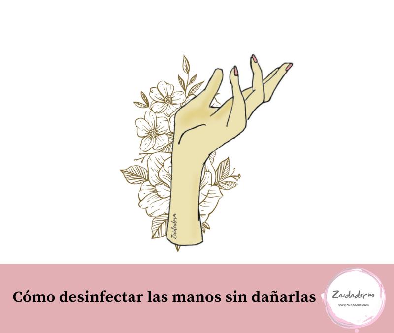 Desinfectar las manos sin dañarlas
