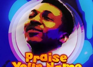 Praise Your Name