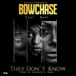 Bow Chase Ft Daev-They Don't Know