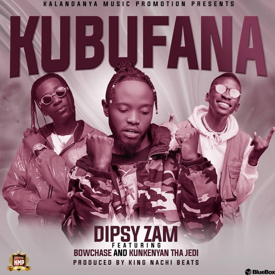 Dipsy Zam Ft Kunkeyani Tha Jedi & Bow Chase - Kubufana