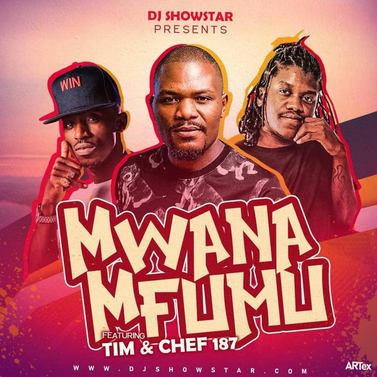 DJ Showstar Ft. Tim & Chef 187 – Mwana Mfumu