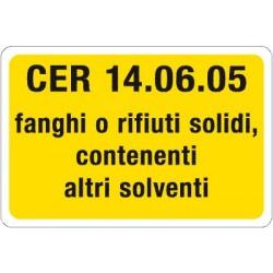 Targa CER 14.06.05 FANGHI O RIFIUTI SOLIDI CONTENENTI ALTRI SOLVENTI