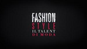 Fashion Style. Il talent sulla moda