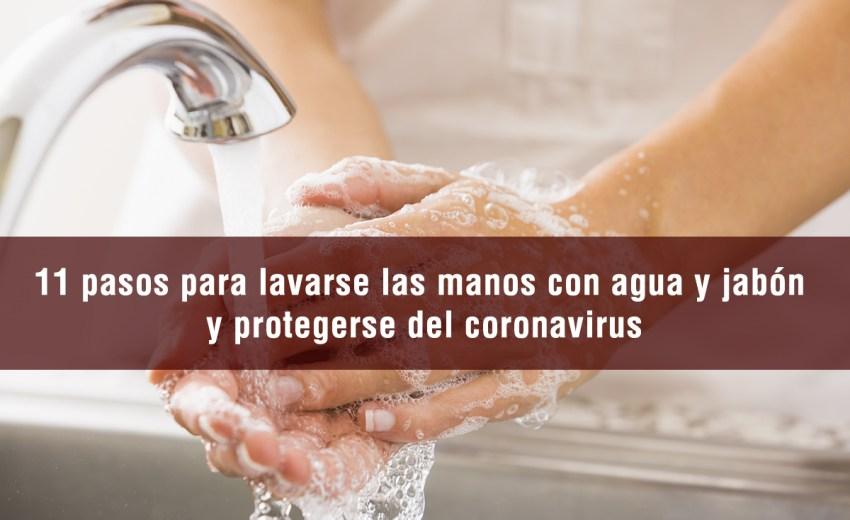 11 pasos para lavarse las manos con agua y jabón y protegerse del coronavirus