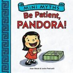 {Be Patient, Pandora!: Joan Holub}