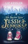 {Has Anyone Seen Jessica Jenkins?: Liz Kessler}