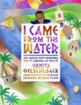 {I Came from the Water: Vanita Oelschlager}