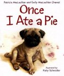 {Once I Ate a Pie:  Patricia MacLachlan: Emily MacLachlan Charest}