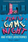 {Family Game Night and Other Catastrophes: Mary E. Lambert}