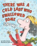 {There Was a Cold Lady Who Swallowed Some Snow!: Lucille Colandro}