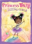 {Princess Truly in My Magical, Sparkling Curls: Kelly Greenawalt}