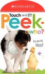 {Touch and Lift, Peek-a-Who?: Scholastic}