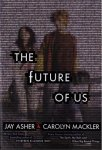 {The Future of Us: Jay Asher & Carolyn Mackler}
