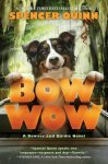 {Bow Wow: Spencer Quinn}