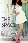{The Space Between: Victoria H. Smith}