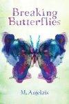 {Breaking Butterflies: M.Anjelais}