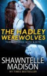 {The Hadley Werewolves: Shawntelle Madison}