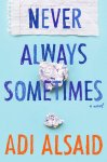 {Never Always Sometimes: Adi Alsaid}