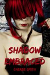 {Shadow Embraced: Cheree Smith}