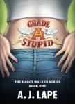 {Grade A Stupid: A.J. Lape}