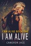 {I Am Alive: Cameron Jace}