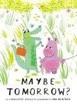 {Maybe Tomorrow?: Charlotte Agell}