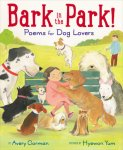 {Bark in the Park!: Poems for Dog Lovers: Avery Corman}
