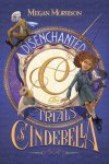 {Disenchanted: The Trials of Cinderella: Megan Morrison}