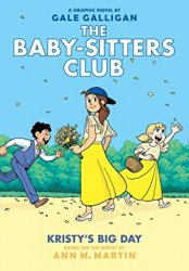 {Kristy's Big Day: Raina Telgemeier, Ann M. Martin}