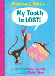 {My Tooth Is LOST!: Drew Daywalt}