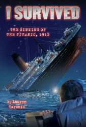 {The Sinking of the Titanic, 1912: Lauren Tarshis}