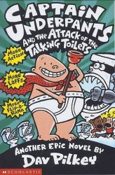 {Captain Underpants and the Attack of the Talking Toilets: Dav Pilkey}