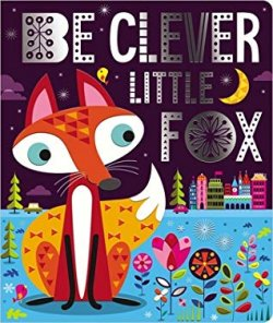 {Be Clever Little Fox: Make Believe Ideas}