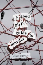 {A Good Girl's Guide to Murder: Holly Jackson}