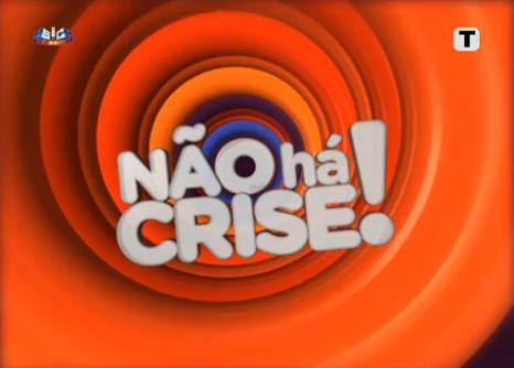 """SIC aposta em """"Não Há Crise"""" para esta noite de domingo"""