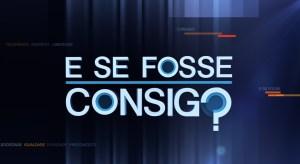 """""""E Se Fosse Consigo?"""" estreia dia 18 de abril"""
