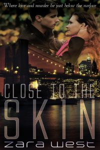 Close to the Skin by Zara West Writing a Series - 6 Tips