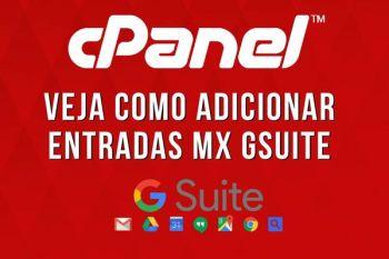 Como Adicionar Registros MX G Suite no Cpanel