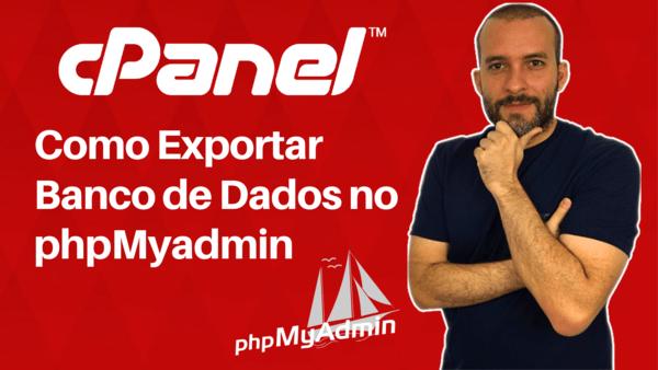 Como Exportar e Fazer Backup de Banco de Dados Mysql pelo phpMyadmin Cpanel