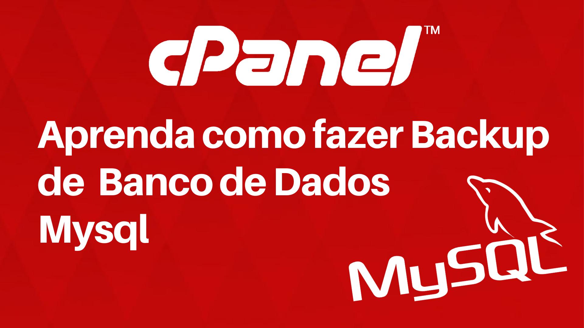 Backup Banco de Dados Mysql pelo Cpanel