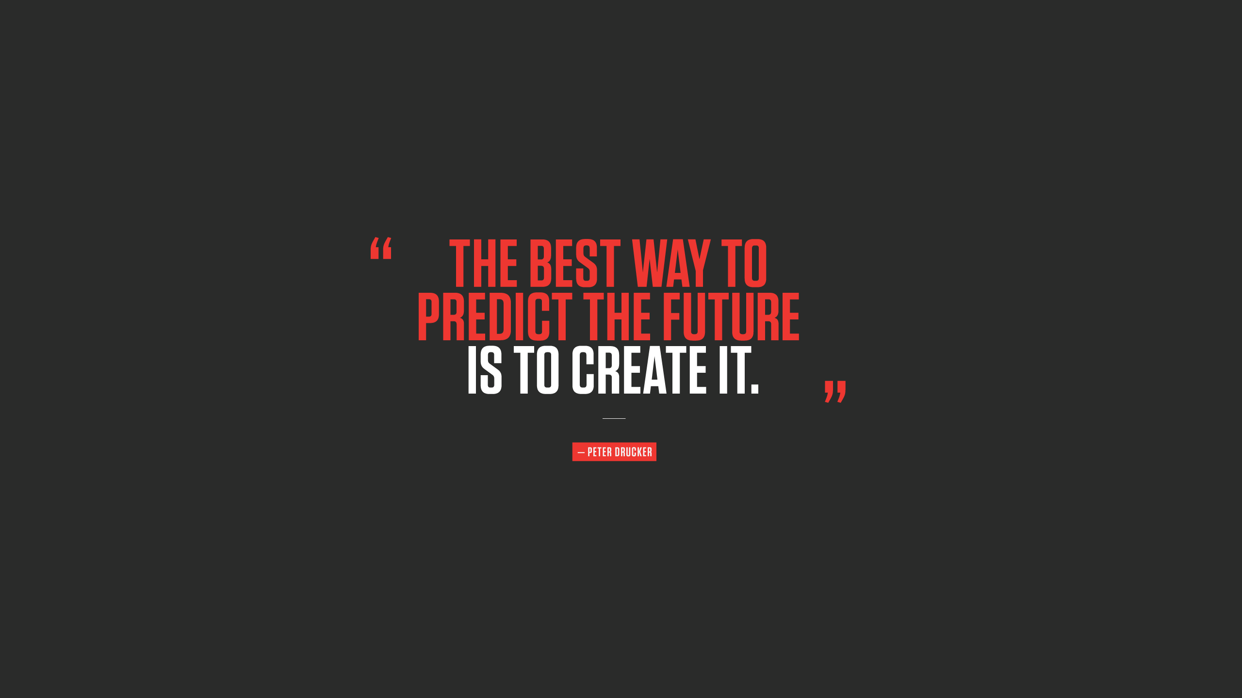 The best way to predict the future  to create it wallpapers and images  wallpapers pictures