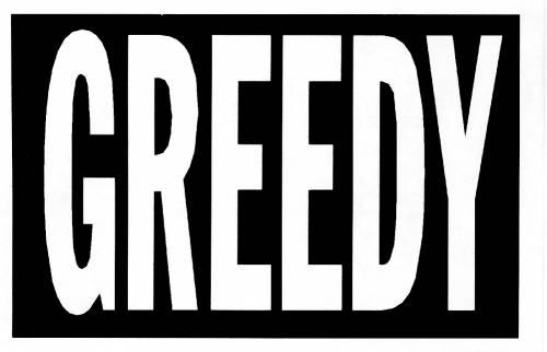 greed, greedy