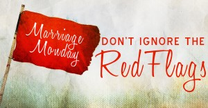 Marriage red flags