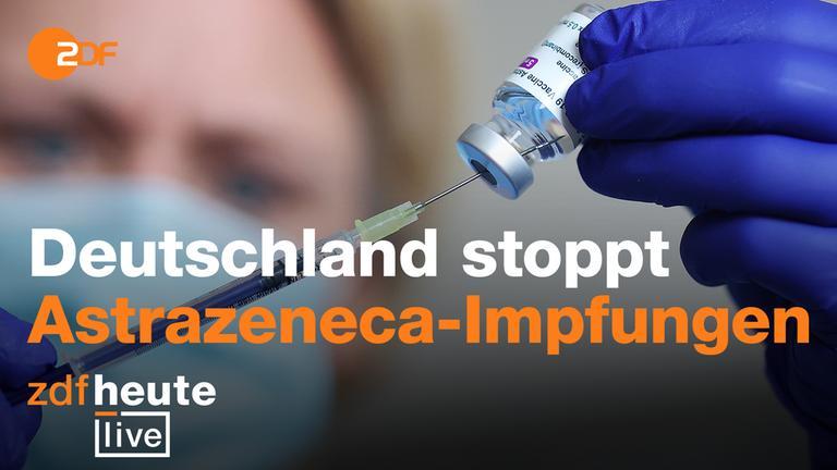 https www zdf de nachrichten zdfheute live astrazeneca corona impfungen stopp video 100 html