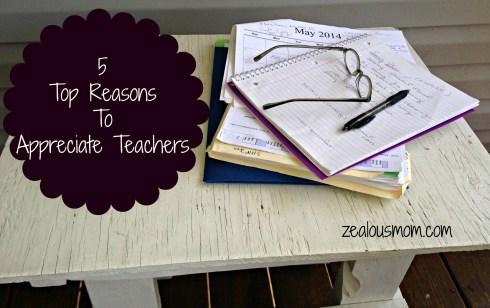 5 Top Reasons to Appreciate Teachers @zealousmom.com #teacherappreciationweek